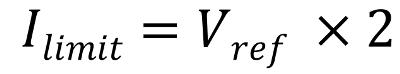 Max Current = Vref x 2